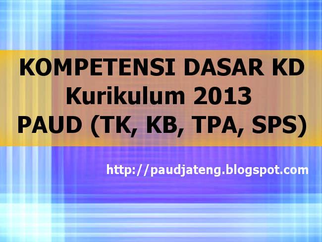 Kompetensi Dasar Kurikulum 2013 PAUD (TK, KB, TPA, SPS)